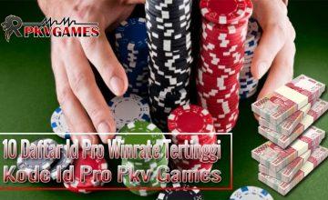 10 Daftar Id Pro Winrate Tertinggi | Kode Id Pro Pkv Games