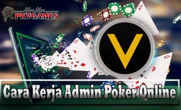 Cara Daftar Untuk Bekerja Jadi Admin Poker Online
