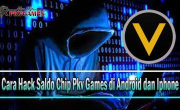 Cara Hack Saldo Chip Pkv Games di Android dan Iphone