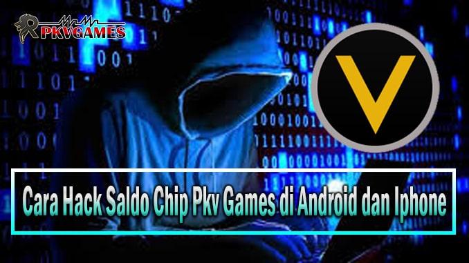 Download Aplikasi Cara Hack Saldo Cheat Pkv Games Android Dan Iphone