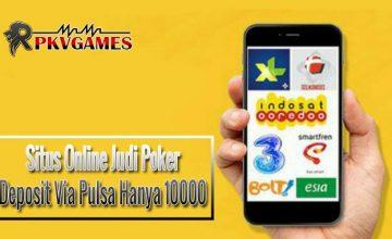 Situs Online Judi Poker Deposit Via Pulsa Hanya 10000