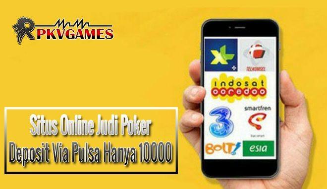 Situs Online Judi Poker Deposit Via Pulsa Hanya 5000 10000
