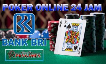 Daftar Nama Nama Situs Poker Online 24 Jam Bank BRI