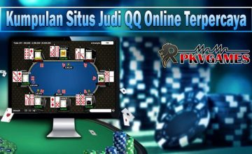 Kumpulan Situs Judi QQ Online Terpercaya Deposit Murah