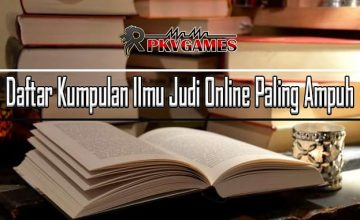 Wajib Tahu !! Daftar Kumpulan Ilmu Judi Online Paling Ampuh !!