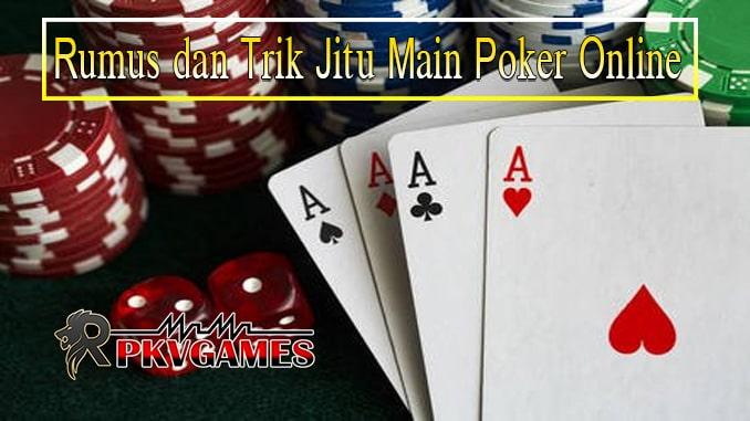 Rumus dan Trik Jitu Main Poker Online Pasti Menang