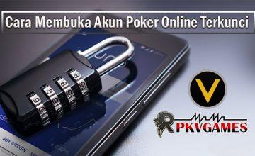Sebab dan Cara Membuka Akun Judi Poker Online Yang Terkunci