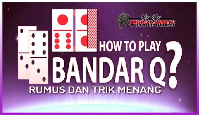 Rumus dan Trik Menang Main BandarQQ Pkv Games