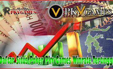 Daftar Situs Poker Pkv Games Winrate Tertinggi