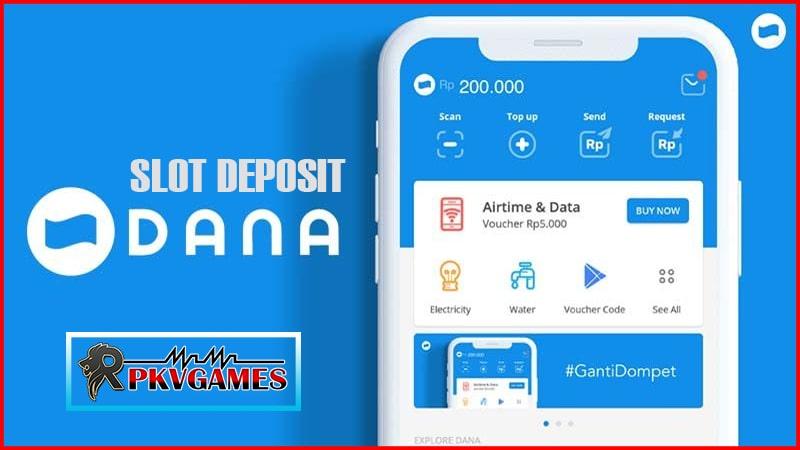Slot Deposit DANA | Daftar Slot Via DANA | Situs Judi Slot Deposit Via DANA