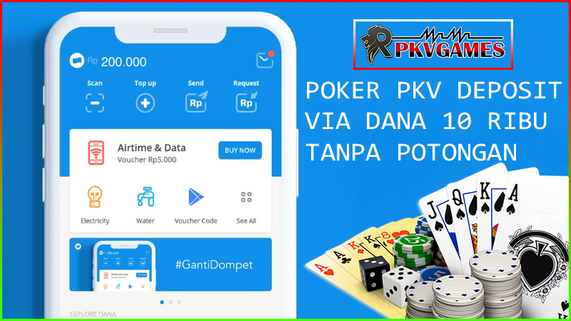Situs Judi QQ Poker Pkv IDN Deposit Via DANA 10rb Tanpa Potogan